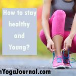 How to Stay Healthy and Young?